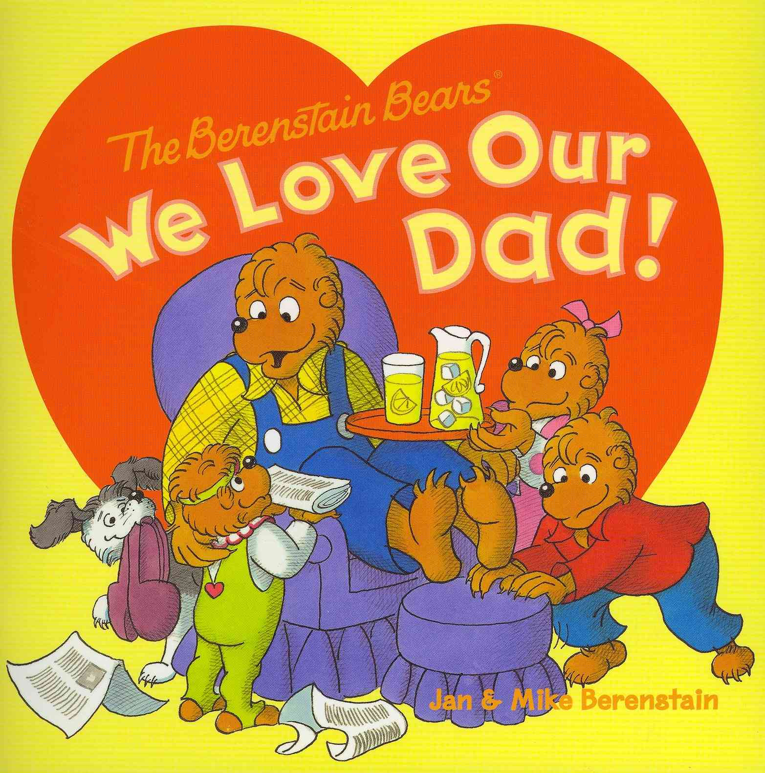 We Love Our Dad! By Berenstain, Jan/ Berenstain, Jan (ILT)/ Berenstain, Mike/ Berenstain, Mike (ILT)