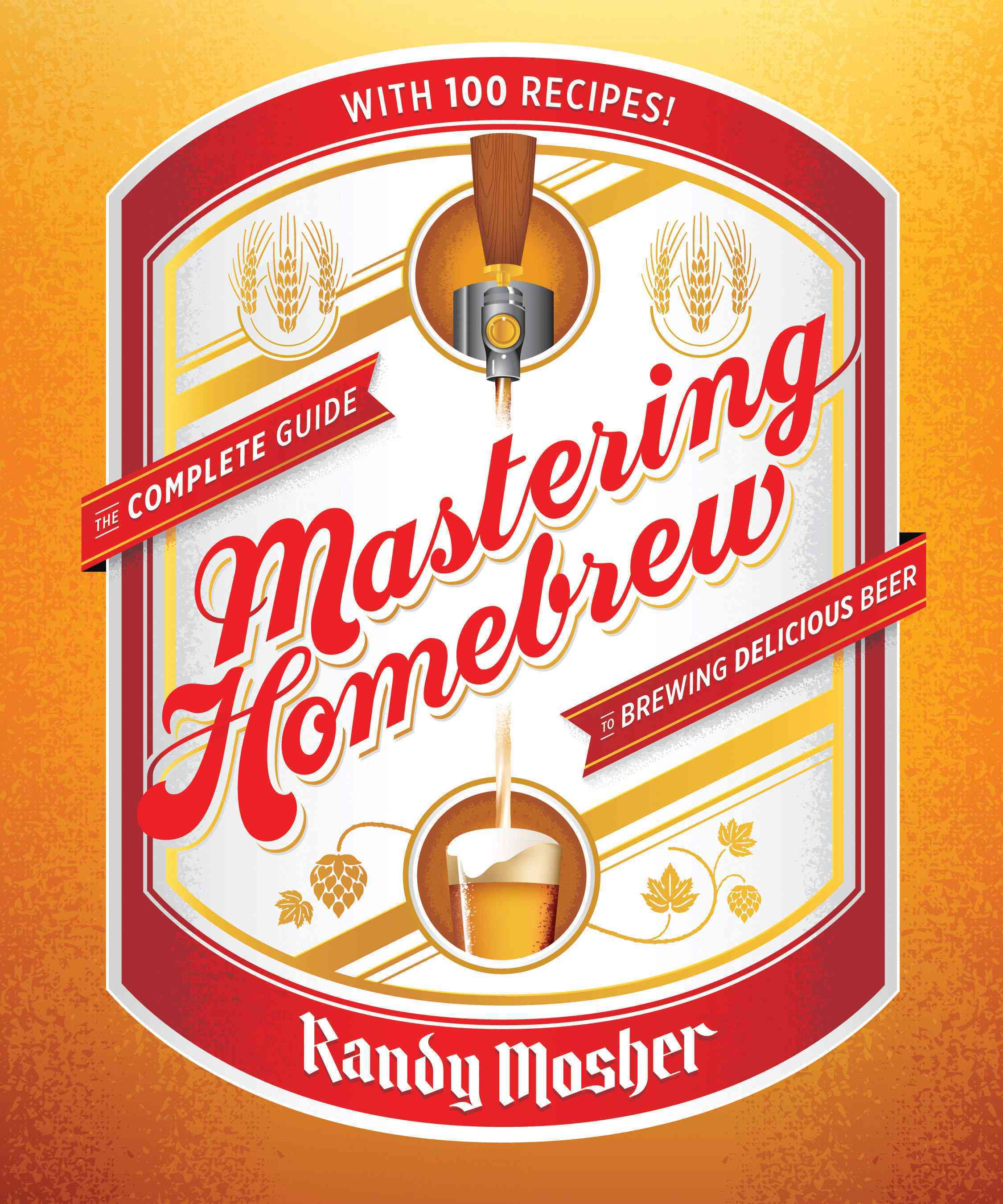 Mastering Home Brew By Mosher, Randy